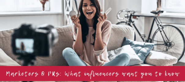 Marketers & PRs What influencers want you to know